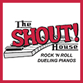 Shout House Dueling Pianos