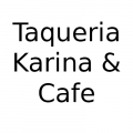 Taqueria Karina and Cafe