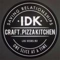 IDK Craft Pizza Kitchen