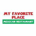 My Favorite Place Mexican Bar and Grill