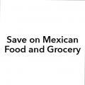 Save on Mexican Food and Grocery