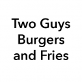 Two Guys Burgers and Fries