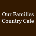 Our Families Country Cafe